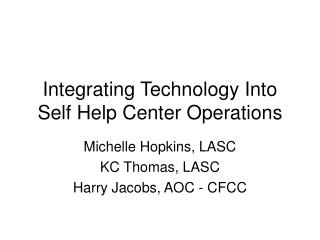 Integrating Technology Into Self Help Center Operations