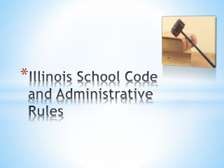 Illinois School Code and Administrative Rules