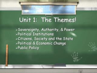 Unit 1: The Themes!