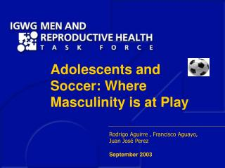 Adolescents and Soccer: Where Masculinity is at Play