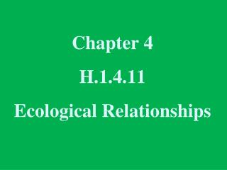 Chapter 4  H.1.4.11  Ecological Relationships