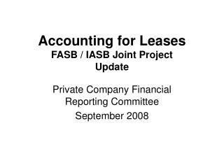 Accounting for Leases FASB / IASB Joint Project Update