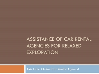 Assistance of Car Rental Agencies for Relaxed Exploration