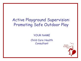 Active Playground Supervision:  Promoting Safe Outdoor Play
