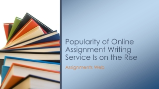 Popularity of Online Assignment Writing Service Is on the Ri