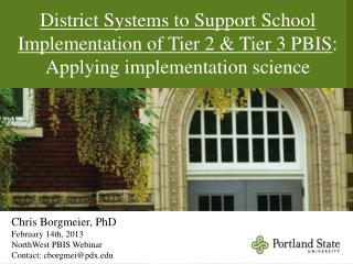 District Systems to Support School Implementation of Tier 2  Tier 3 PBIS: Applying implementation science