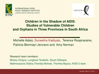 Children in the Shadow of AIDS:  Studies of Vulnerable Children and Orphans in Three Provinces in South Africa
