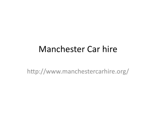 Car Rental Manchester-cheap and Prestigious Car-Van Hire