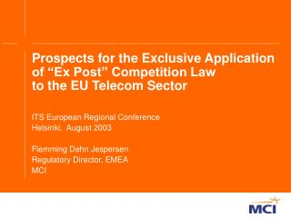 Prospects for the Exclusive Application of  Ex Post  Competition Law to the EU Telecom Sector