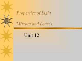 Properties of Light Mirrors and Lenses