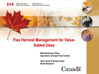 Flax Harvest Management for Value-Added Uses
