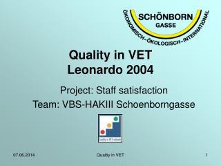 Quality in VET Leonardo 2004
