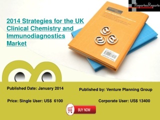 UK Clinical Chemistry and Immunodiagnostics Market Strategic