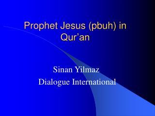 Prophet Jesus (pbuh) in Qur'an
