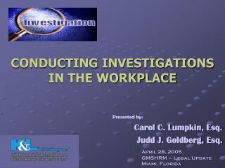 CONDUCTING INVESTIGATIONS IN THE WORKPLACE