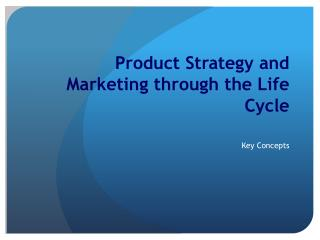 Product Strategy and Marketing through the Life Cycle