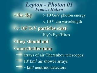 Lepton - Photon 01 Francis Halzen