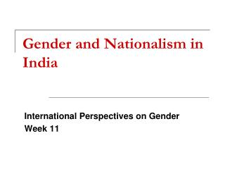 Gender and Nationalism in India