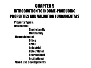 CHAPTER 9  INTRODUCTION TO INCOME-PRODUCING PROPERTIES AND VALUATION FUNDAMENTALS