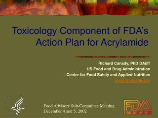 Toxicology Component of FDA's Action Plan for Acrylamide
