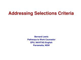 Addressing Selections Criteria