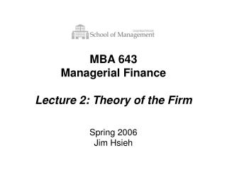 MBA 643 Managerial Finance  Lecture 2: Theory of the Firm