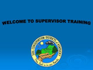 WELCOME TO SUPERVISOR TRAINING