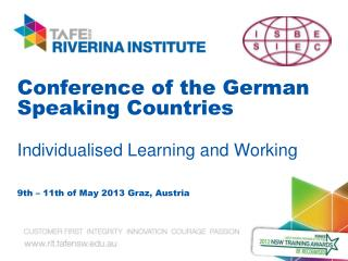 Conference of the German Speaking  Countries Individualised  Learning and Working 9th  – 11th of May 2013 Graz, Austri