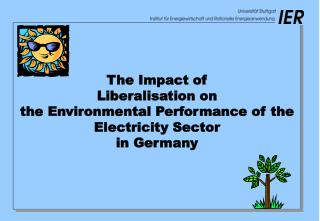 The Impact of   Liberalisation  on  the Environmental Performance of the Electricity Sector  in Germany