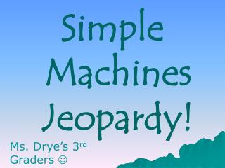 Simple Machines Jeopardy!