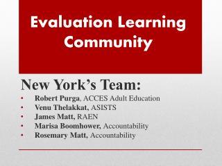 Evaluation Learning Community