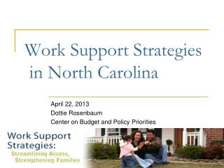 Work Support Strategies in North Carolina