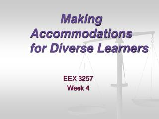 Making Accommodations 	for Diverse Learners