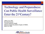 Technology and Preparedness: Can Public Health Surveillance Enter the 21st Century