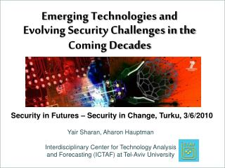 Emerging Technologies and Evolving Security Challenges in the Coming Decades