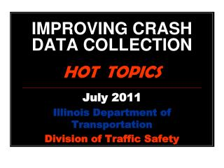 IMPROVING CRASH DATA COLLECTION HOT  TOPICS