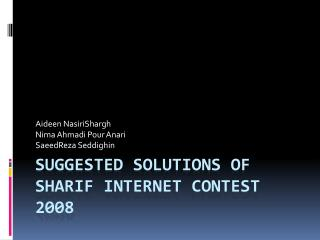 SUGGESTED SolutioNS of  Sharif Internet Contest 2008