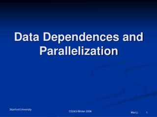 Data Dependences and Parallelization