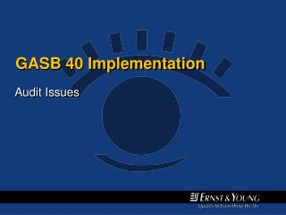 GASB 40 Implementation
