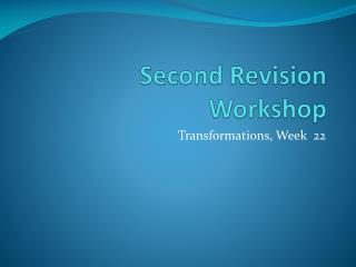 Second Revision Workshop