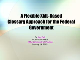 A Flexible XML-Based  Glossary Approach for the Federal Government