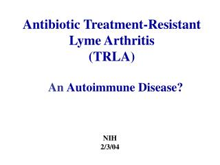 Antibiotic Treatment-Resistant Lyme Arthritis (TRLA)