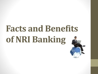Facts and Benefits of NRI Banking
