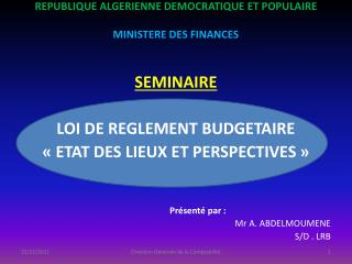 REPUBLIQUE ALGERIENNE DEMOCRATIQUE ET POPULAIRE MINISTERE DES FINANCES
