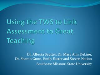Using the TWS to Link Assessment to Great Teaching