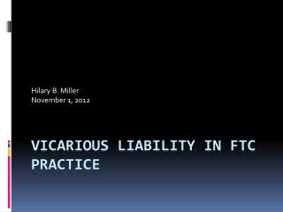 VICARIOUS LIABILITY IN FTC PRACTICE