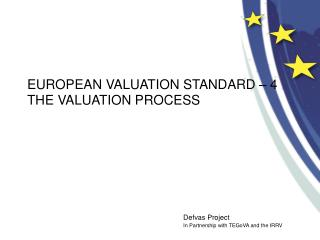 EUROPEAN VALUATION STANDARD – 4  THE VALUATION PROCESS