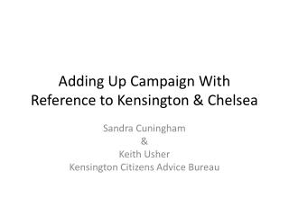 Adding Up Campaign With Reference to Kensington & Chelsea