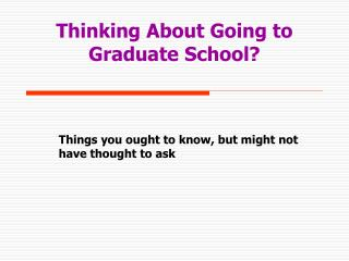 Thinking About Going to Graduate School?