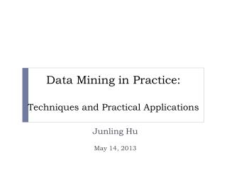 Data Mining in Practice: Techniques and Practical Applications